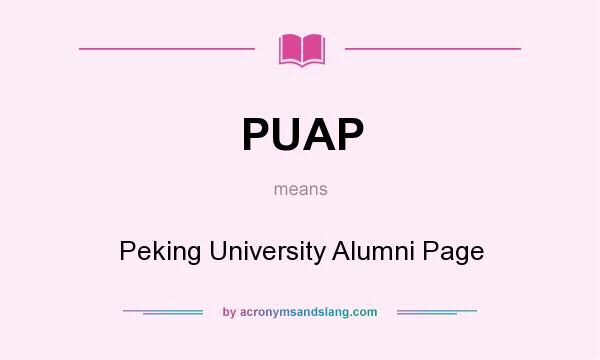 What does PUAP mean? It stands for Peking University Alumni Page