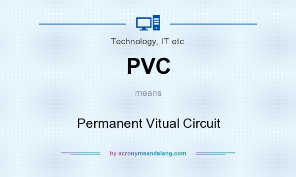 What does PVC mean? It stands for Permanent Vitual Circuit
