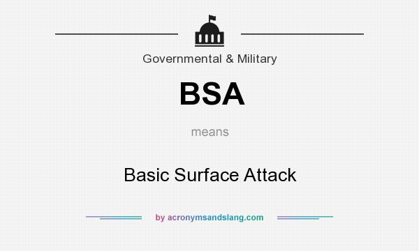 What does BSA mean? It stands for Basic Surface Attack