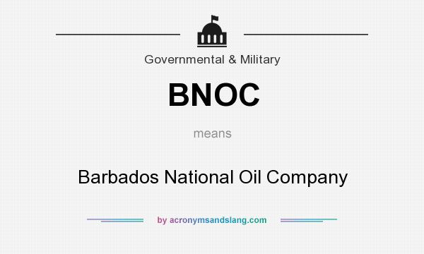 What does BNOC mean? It stands for Barbados National Oil Company