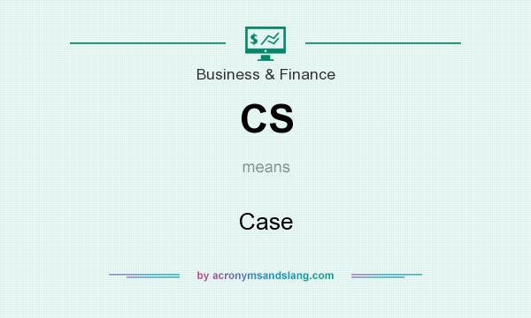 What does CS mean? It stands for Case