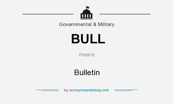 What does BULL mean? It stands for Bulletin
