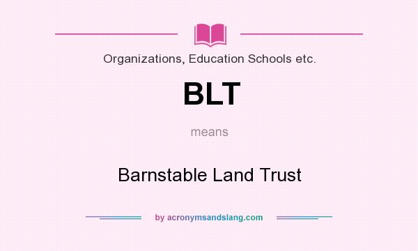What does BLT mean? It stands for Barnstable Land Trust