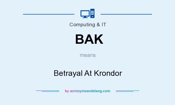 What does BAK mean? It stands for Betrayal At Krondor