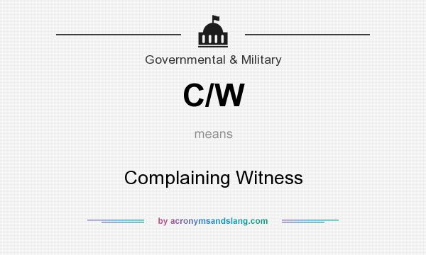 What does C/W mean? It stands for Complaining Witness