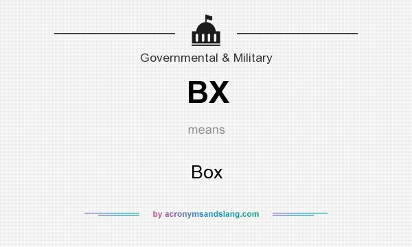 What does BX mean? It stands for Box