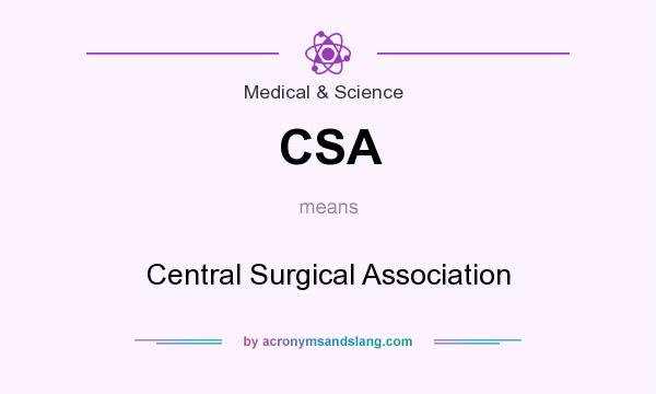 What does CSA mean? It stands for Central Surgical Association