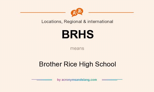 What does BRHS mean? It stands for Brother Rice High School