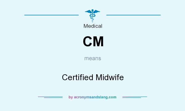 What does CM mean? It stands for Certified Midwife