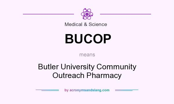 What does BUCOP mean? It stands for Butler University Community Outreach Pharmacy