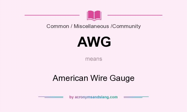 What does AWG mean? It stands for American Wire Gauge