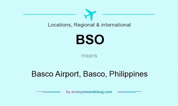 What does BSO mean? It stands for Basco Airport, Basco, Philippines
