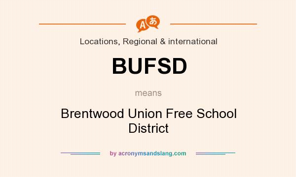 What does BUFSD mean? It stands for Brentwood Union Free School District