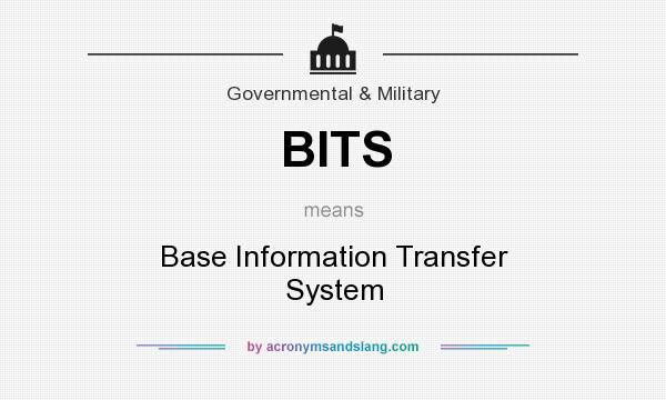 What does BITS mean? It stands for Base Information Transfer System