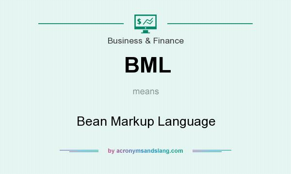 What does BML mean? It stands for Bean Markup Language
