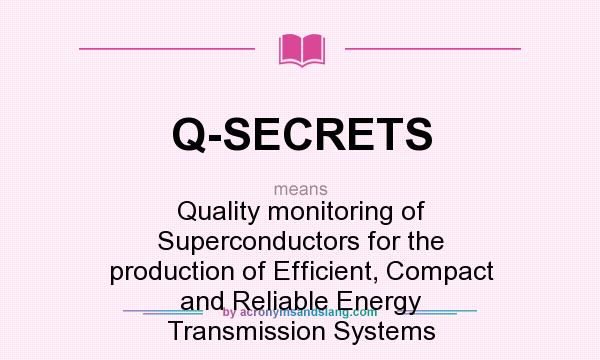 What does Q-SECRETS mean? It stands for Quality monitoring of Superconductors for the production of Efficient, Compact and Reliable Energy Transmission Systems
