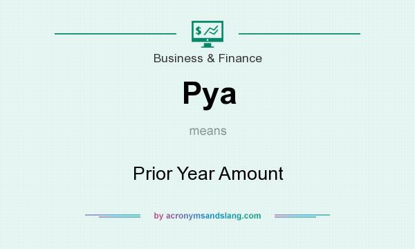 What does Pya mean? It stands for Prior Year Amount