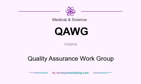 What does QAWG mean? It stands for Quality Assurance Work Group