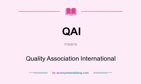 What does QAI mean? It stands for Quality Association International