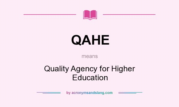 What does QAHE mean? It stands for Quality Agency for Higher Education