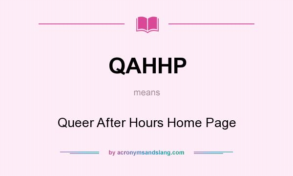 What does QAHHP mean? It stands for Queer After Hours Home Page