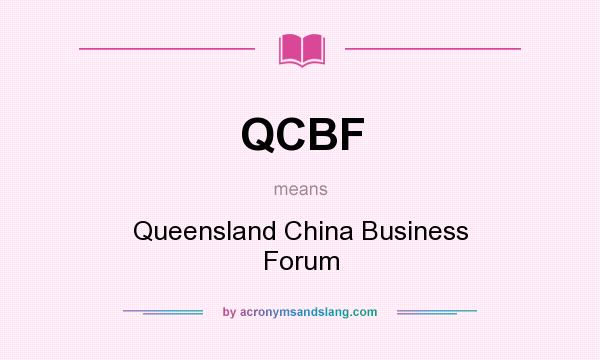 What does QCBF mean? It stands for Queensland China Business Forum