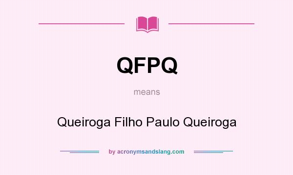 What does QFPQ mean? It stands for Queiroga Filho Paulo Queiroga