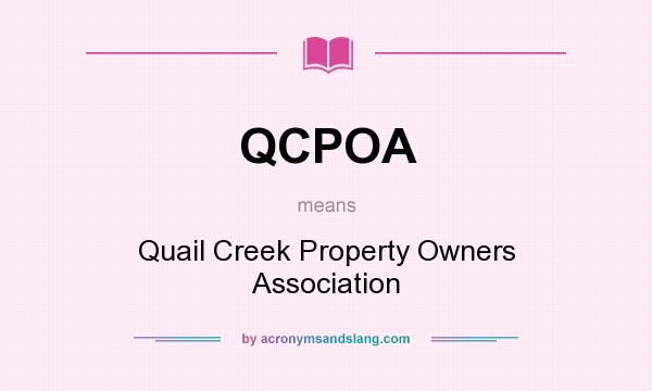 What does QCPOA mean? It stands for Quail Creek Property Owners Association