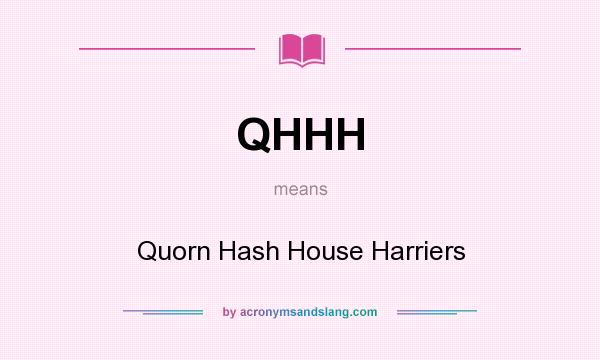What does QHHH mean? It stands for Quorn Hash House Harriers