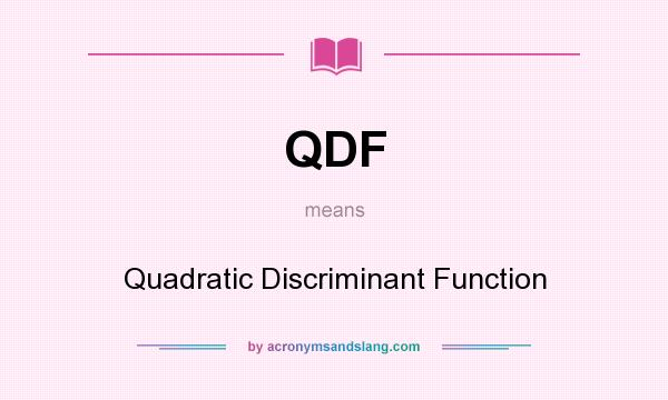 What does QDF mean? It stands for Quadratic Discriminant Function