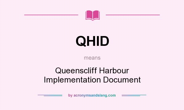 What does QHID mean? It stands for Queenscliff Harbour Implementation Document