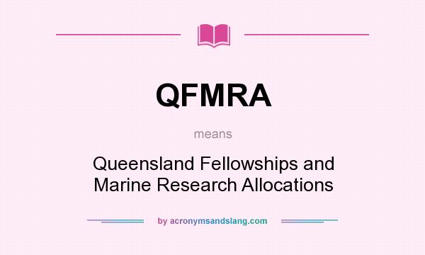 What does QFMRA mean? It stands for Queensland Fellowships and Marine Research Allocations