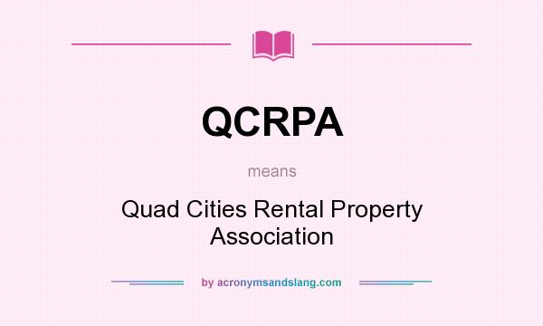 What does QCRPA mean? It stands for Quad Cities Rental Property Association