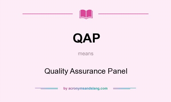 What does QAP mean? It stands for Quality Assurance Panel