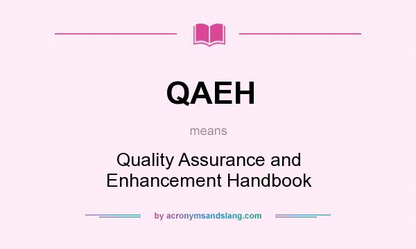 What does QAEH mean? It stands for Quality Assurance and Enhancement Handbook