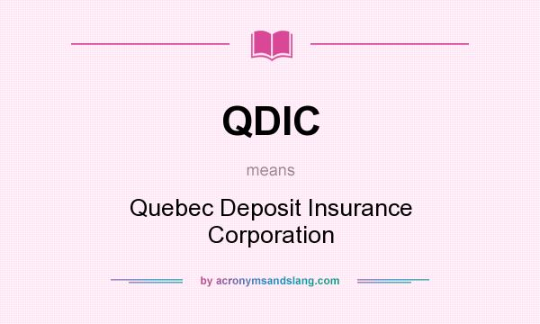 What does QDIC mean? It stands for Quebec Deposit Insurance Corporation