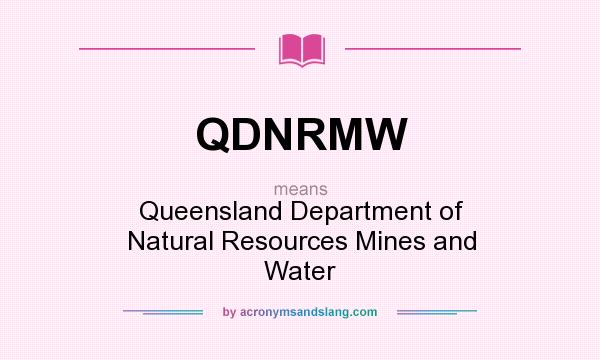 What does QDNRMW mean? It stands for Queensland Department of Natural Resources Mines and Water
