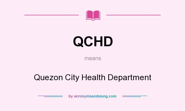 What does QCHD mean? It stands for Quezon City Health Department