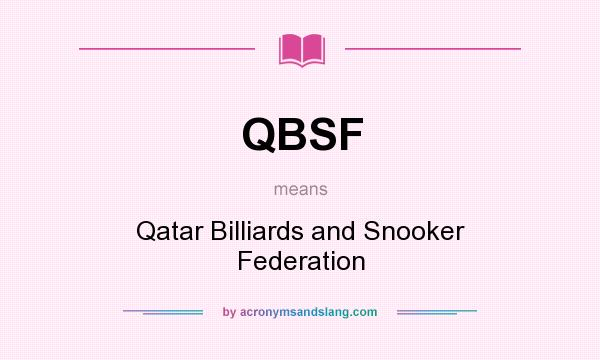 What does QBSF mean? It stands for Qatar Billiards and Snooker Federation