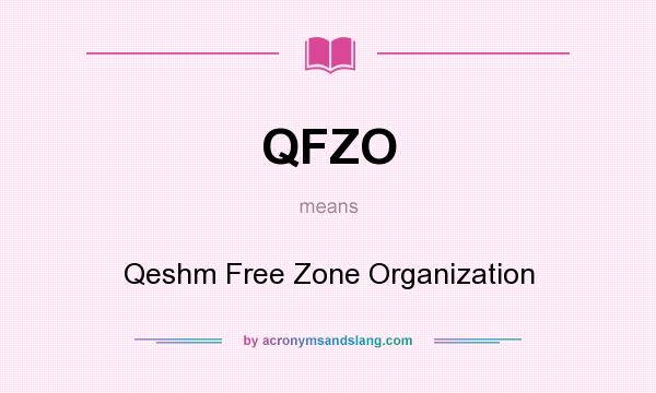 What does QFZO mean? It stands for Qeshm Free Zone Organization
