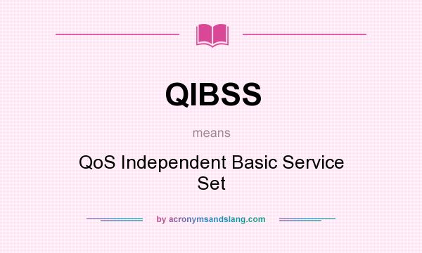 What does QIBSS mean? It stands for QoS Independent Basic Service Set