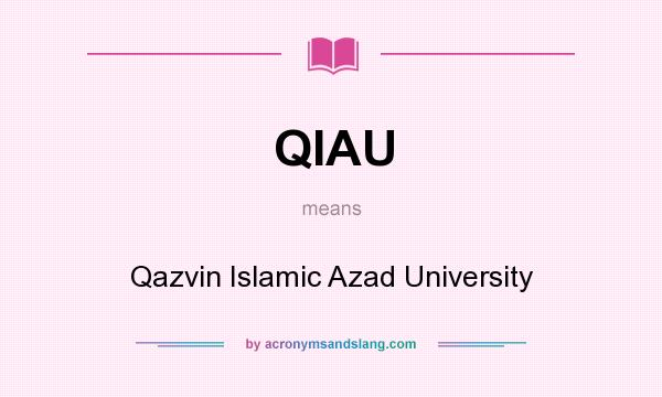 What does QIAU mean? It stands for Qazvin Islamic Azad University