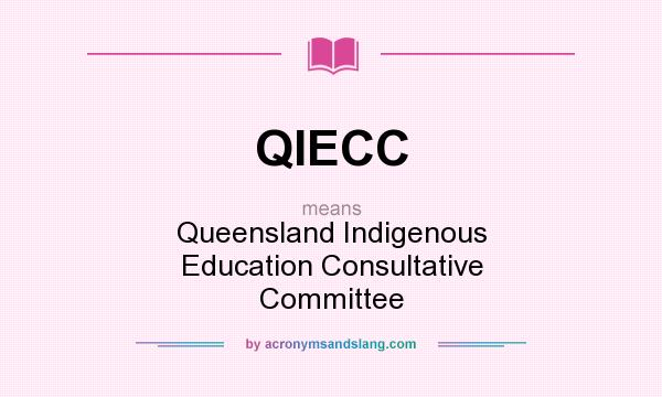 What does QIECC mean? It stands for Queensland Indigenous Education Consultative Committee