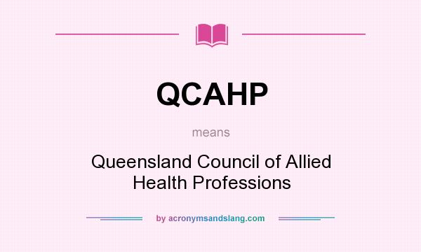 What does QCAHP mean? It stands for Queensland Council of Allied Health Professions