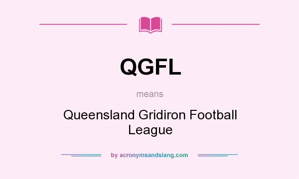 What does QGFL mean? It stands for Queensland Gridiron Football League