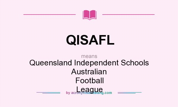 What does QISAFL mean? It stands for Queensland Independent Schools Australian Football League