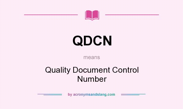 What does QDCN mean? It stands for Quality Document Control Number