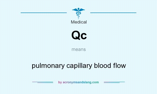 What does Qc mean? It stands for pulmonary capillary blood flow