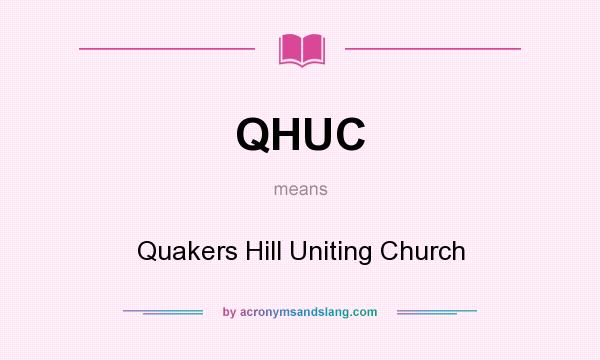 What does QHUC mean? It stands for Quakers Hill Uniting Church