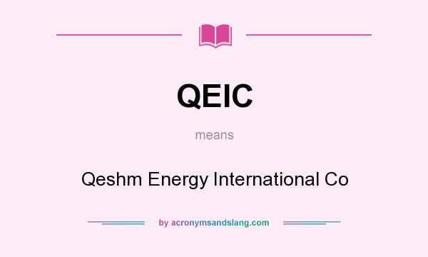 What does QEIC mean? It stands for Qeshm Energy International Co